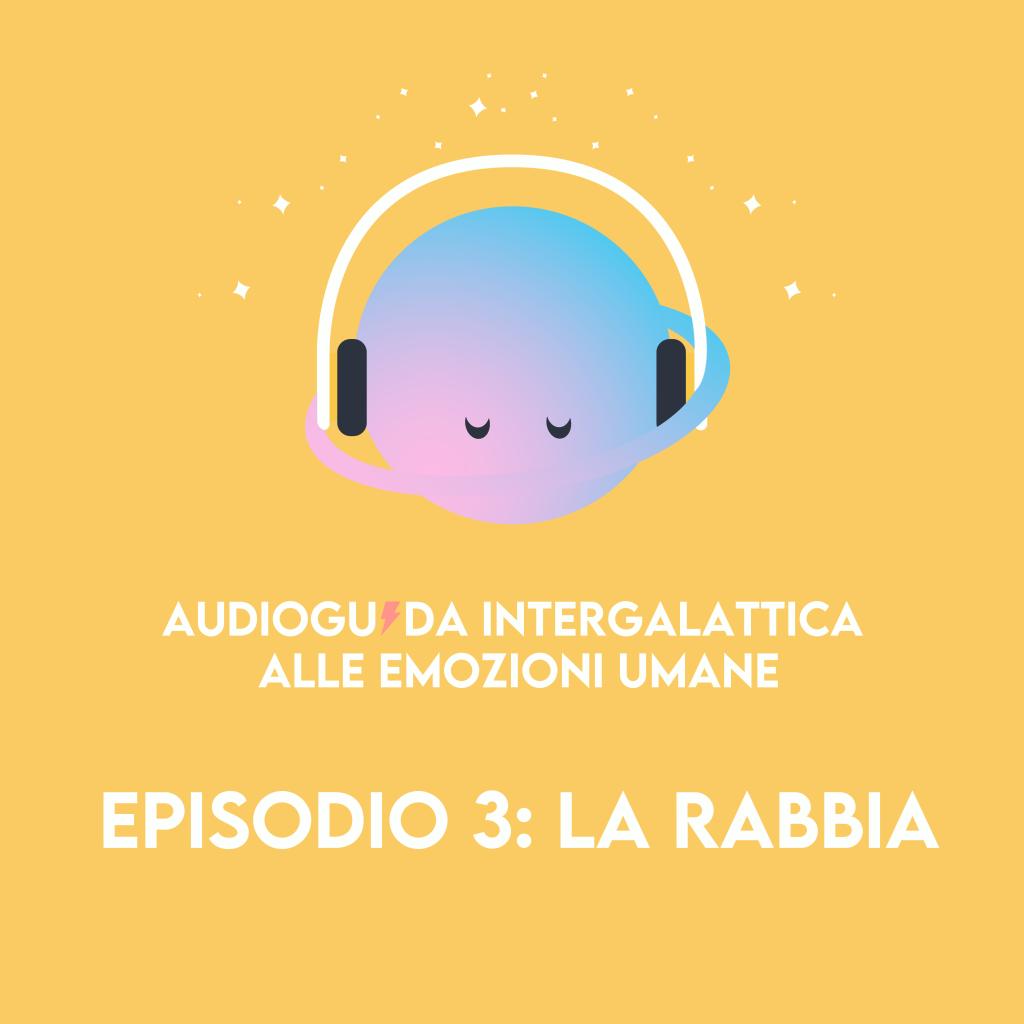 Audioguida intergalattica alle emozioni umane: La Rabbia
